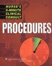 Nurse's Five-Minute Cinical Consult: Procedures