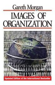 Images of Organization: Updated Edition of the International Bestseller