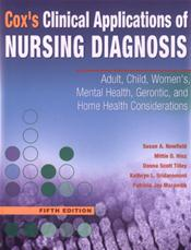 Cox's Clinical Applications of Nursing Diagnosis: Adult, Child, Women's, Mental Health, Gerontic, and Home Health Considerations