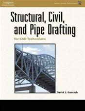Structural, Civil, And Pipe Drafting For Cad Technicians. Text with CD-Rom for Windows and Macintosh