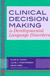 Clinical Decision Making: In Developmental Language Disorders