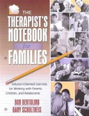Therapist's Notebook for Families: Solution-Oriented Exercises for Working with Parents, Children, and Adolescents