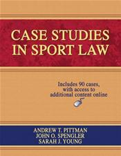 Case Studies in Sport Law. Text with Internet Access Code for Integrated Website