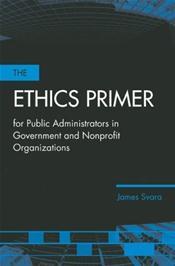 Ethics Primer for Public Administrators