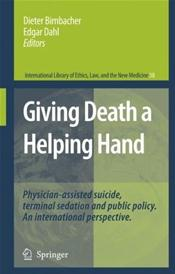 Giving Death a Helping Hand: Physician-Assisted Suicide and Public Policy: An International Perspective