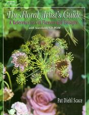 Floral Artist's Guide: A Reference to Cut Flowers and Foliages. Text with CD-ROM for Windows