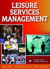 Leisure Services Management. Text with Internet Access Code for Integrated Website