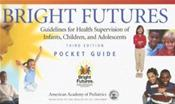 Bright Futures: Guidelines for Health Supervision of Infants, Children, and Adolescents, Pocket Guide