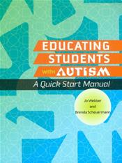 Educating Students with Autism: A Quick Start Manual