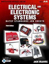 NATEF Standards Job Sheets: Electrical and Electronic Systems (A6). Updated to the 2008 NATEF Task List