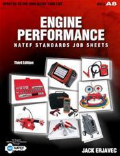 NATEF Standards Job Sheets: Engine Performance (A8). Updated to the 2008 NATEF Task List