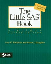 Little SAS Book: A Primer. A Programming Approach