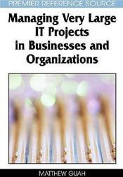 Managing Very Large I.T. Projects in Businesses and Organizations Cover Image