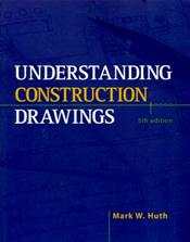 Understanding Construction Drawings. Includes 22 Construction Drawings that Relate to the Book