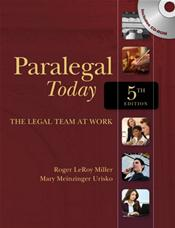 Paralegal Today: The Legal Team at Work. Text with CD-ROM for Windows and Macintosh
