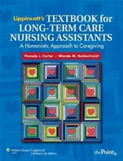 Lippincott's Textbook for Long-Term Care Nursing Assistants: A Humanistic Approach to Caregiving. Text with Internet Access Code and CD-ROM for Macintosh and Windows