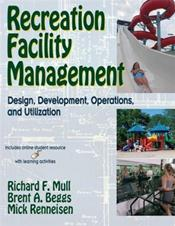 Recreation Facility Management: Design, Development, Operations, and Utilization
