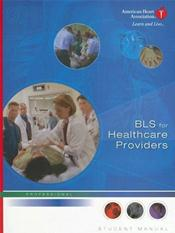 Basic Life Support for Healthcare Providers Student Manual. Text with Student CD-ROM