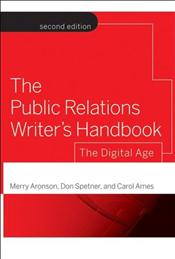 Public Relations Writer's Handbook: The Digital Age
