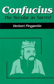 Confucius: The Secular As Sacred