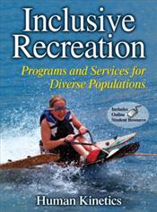 Inclusive Recreation: Programs and Services for Diverse Populations. Text with Internet Access Code for Integrated Website