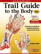 Trail Guide to the Body: A Hand-on Guide to Locating Muscles, Bones and More. Text with DVD