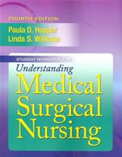 Student Workbook for Understanding Medical-Surgical Nursing