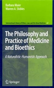 Philosophy and Practice of Medicine and Bioethics: A Naturalistic-Humanistic Approach