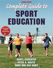 Complete Guide to Sport Education. Text with Internet Access Code for Companion Website