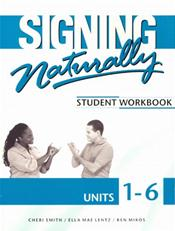 Signing Naturally: Student Workbook, Units 1-6. Text with 2 DVDs