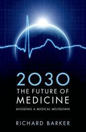 2030 - The Future of Medicine: Avoiding a Medical Meltdown Cover Image