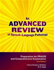 Advanced Review of Speech-Language Pathology: Preparation for PRAXIS and Comprehensive Examination. Includes Textbook and Lanyard with Flashdrive