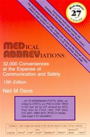 Medical Abbreviations: 32,000 Conveniences at the Expense of Communication and Safety. Text plus 1-year, Single-User Access to the Internet Version