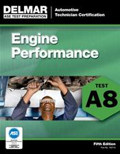 ASE Automobile Test Preparation, A8: Automotive Engine Performance