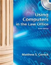 Using Computers in the Law Office. Includes Textbook, Workbook and CD-ROM for Windows and Macintosh