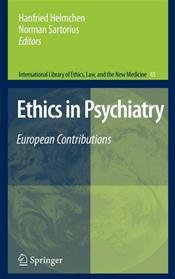 Ethics in Psychiatry: European Contributions