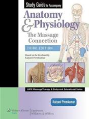 Study Guide to Accompany Anatomy and Physiology: The Massage Connection