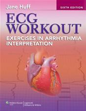 ECG Workout: Exercises in Arrhythmia Interpretation. Text with Internet Access Code