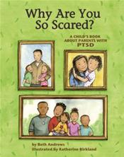 Why Are You So Scared?: A Child's Book About Parents with PTSD
