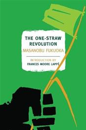 One-Straw Revolution: An Introduction to Natural Farming