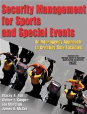 Security Management for Sports and Special Events: An Interagency Approach to Creating Safe Facilities