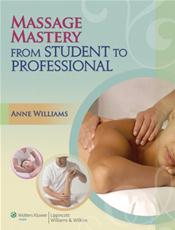 Massage Mastery: From Student to Professional. Text with Internet Access Code for thePoint