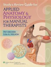 Study and Review Guide for Applied Anatomy & Physiology for Manual Therapists