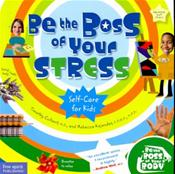 Be the Boss of Your Stress: Self-Care for Kids