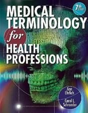 Workbook to Accompany Medical Terminology for Health Professions