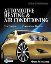 Today's Technician: Automotive Heating and Air Conditioning Textbook and Classroom Manual. 2 Book Set