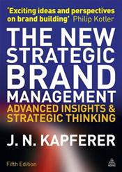 New Strategic Brand Management: Advanced Insights & Strategic Thinking