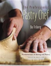 Professional Pastry Chef: Fundamentals of Baking and Pastry