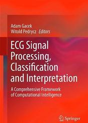 ECG Signal Processing, Classification and Interpretation: A Comprehensive Framework of Computational Intelligence