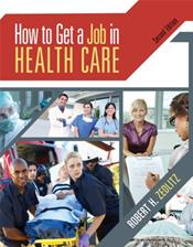 How to Get a Job in Health Care. Text with CD-ROM